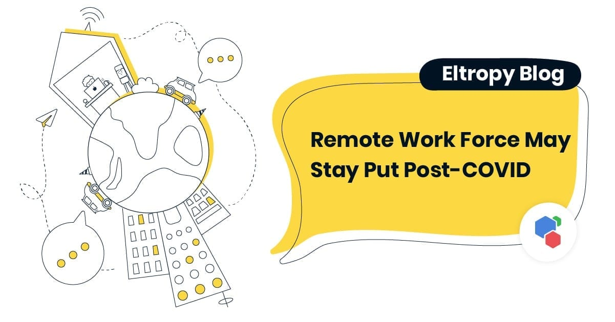 Remote Work Force May Stay Put Post-COVID
